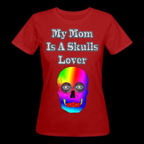 Maman ma mère aime les têtes de mort - T-shirt bio Femme