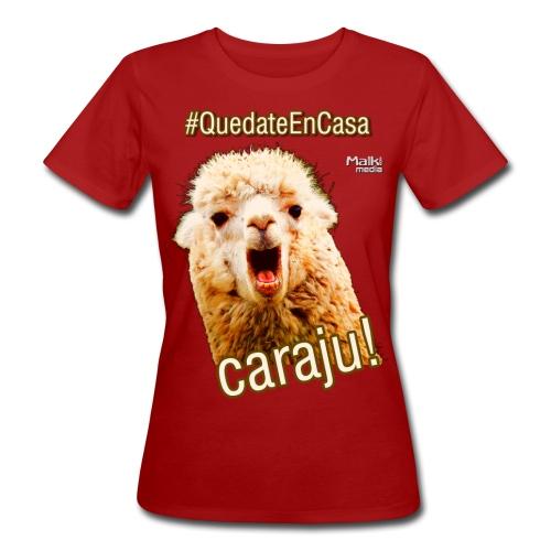 Quedate En Casa Caraju - Frauen Bio-T-Shirt