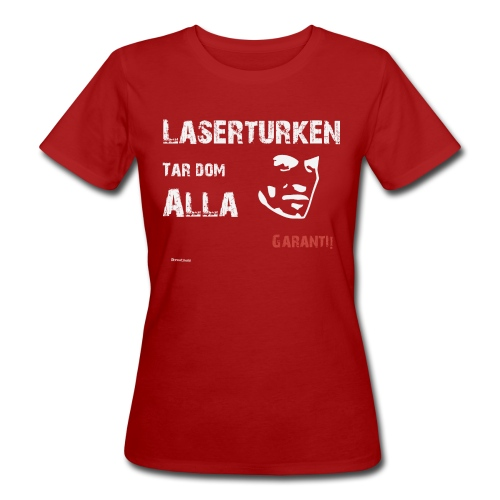 Laserturken Tar dom alla vit - Ekologisk T-shirt dam