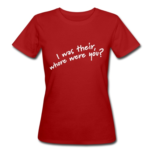 Dyslexic I was there - Vrouwen Bio-T-shirt