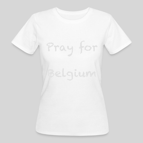 Pray for Belgium - T-shirt bio Femme