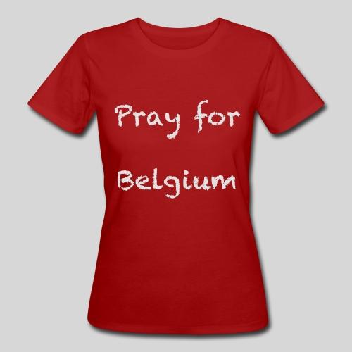 Pray for Belgium - T-shirt bio Femme