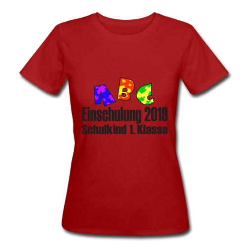 Einschulung 2019 1 Klasse - Frauen Bio-T-Shirt