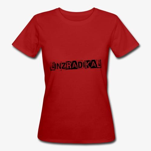 Linzradikal schwarz - Frauen Bio-T-Shirt