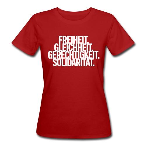 Freiheit. Gleichheit. Gerechtigkeit. Solidarität. - Frauen Bio-T-Shirt