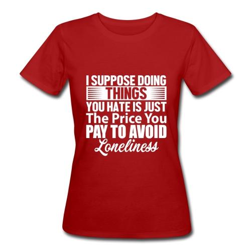 i suppose - Økologisk T-skjorte for kvinner