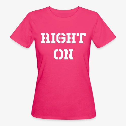 Right On - white - Frauen Bio-T-Shirt