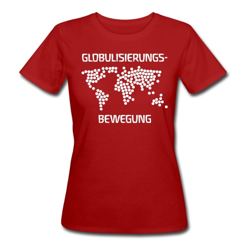GLOBULISIERUNGSBEWEGUNG - Frauen Bio-T-Shirt