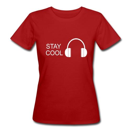 STAY COOL - Women's Organic T-Shirt
