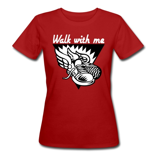 WALK WITH ME - Women's Organic T-Shirt