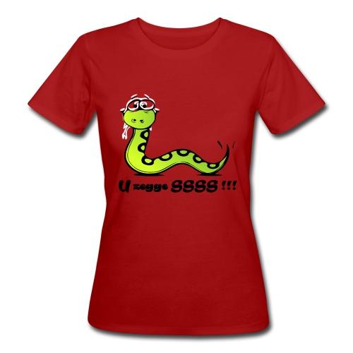 U zegge SSSS !!! - Vrouwen Bio-T-shirt