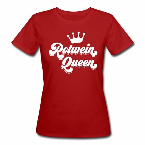 Rotwein Queen - Frauen Bio-T-Shirt