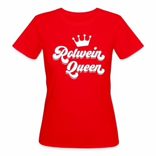 Rotwein Queen - Frauen Bio-T-Shirt