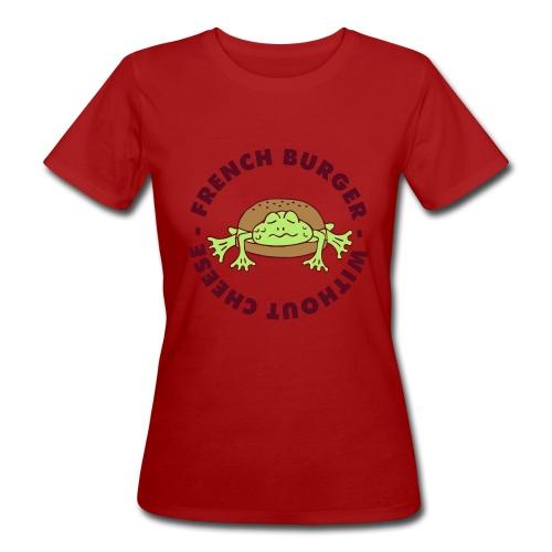 Froschburger French Burger Fastfood Frog ohne Käse - Frauen Bio-T-Shirt