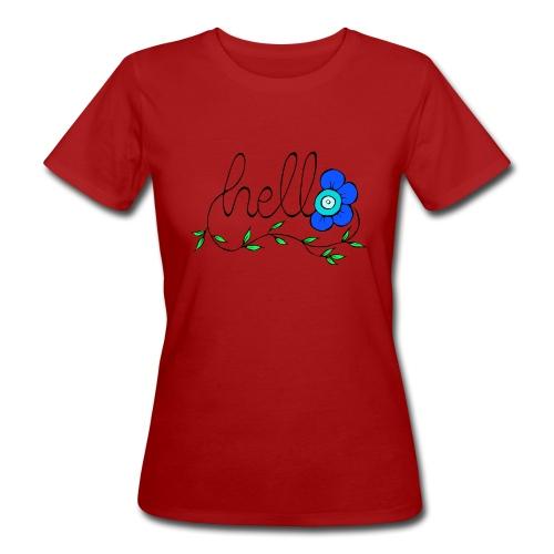 Hello Blume. - Frauen Bio-T-Shirt