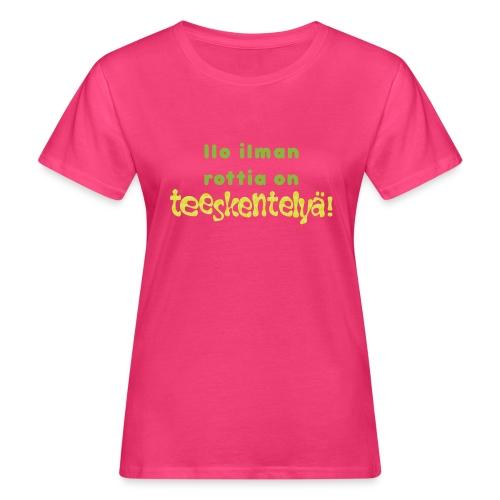Ilo ilman rottia - vihreä - Naisten luonnonmukainen t-paita