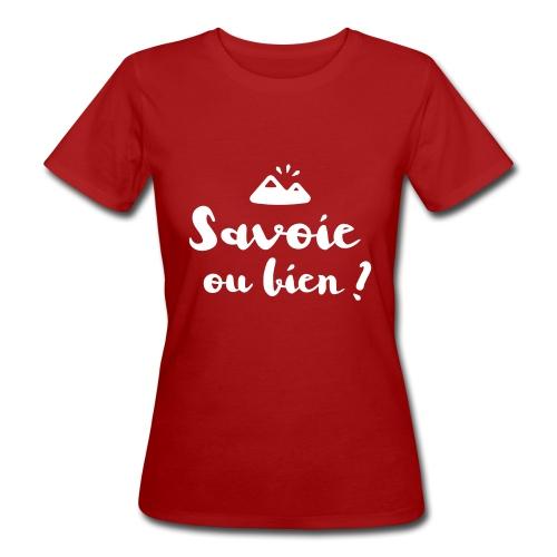 Savoie ou bien - T-shirt bio Femme