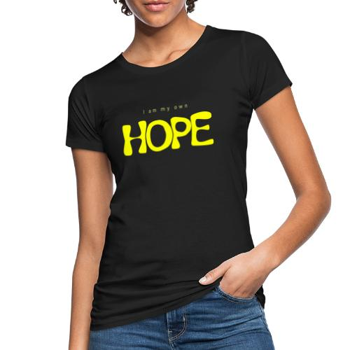 I Am My Own Hope - Women's Organic T-Shirt