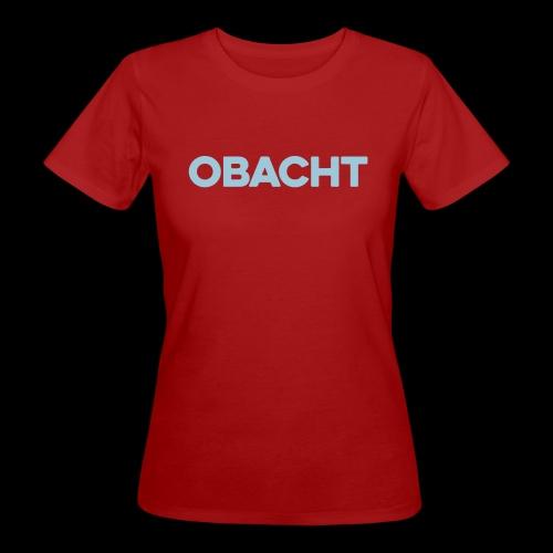 OBACHT - Frauen Bio-T-Shirt