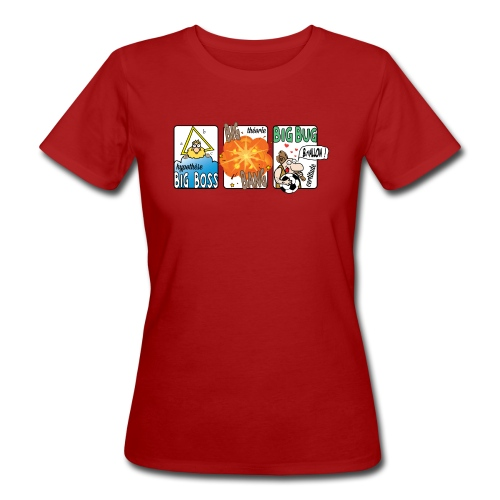big boss big bang big bug - T-shirt bio Femme