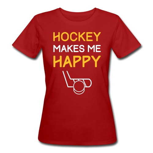 Hockey Makes Me Happy - Women's Organic T-Shirt