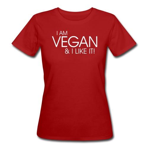 I am vegan and I like it - Frauen Bio-T-Shirt