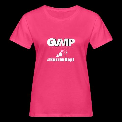 Kurz im Kopf - Frauen Bio-T-Shirt