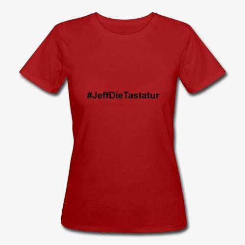hashtag jeffdietastatur schwarz - Frauen Bio-T-Shirt