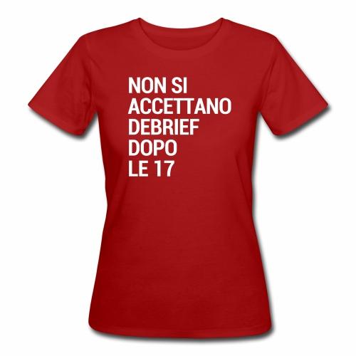 Debrief dopo le 17 - T-shirt ecologica da donna
