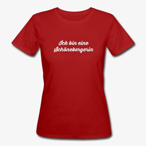 Ick bin eine Schönebergerin - Frauen Bio-T-Shirt