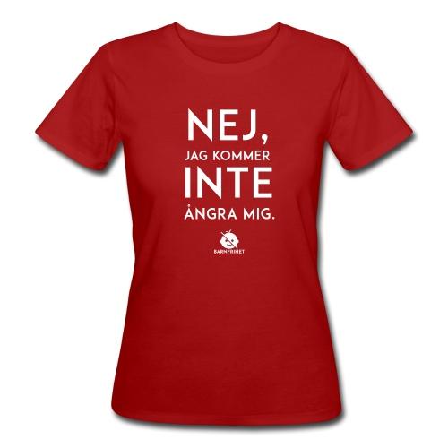 Nej, jag kommer inte ångra mig - Ekologisk T-shirt dam