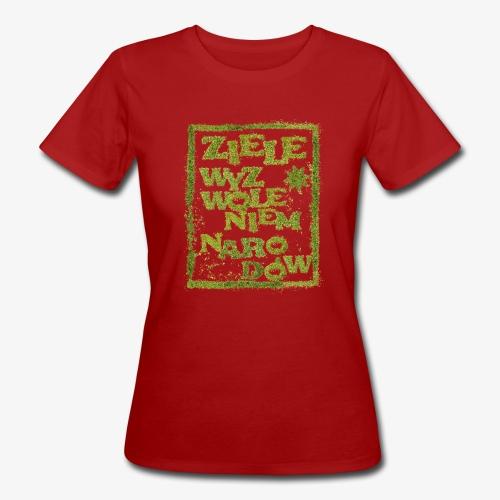 Ziele wyzwoleniem narodów - Ekologiczna koszulka damska