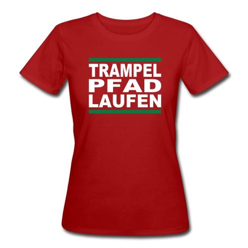 TRAMPELPFADLAUFEN - Frauen Bio-T-Shirt