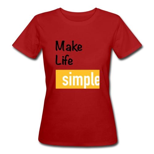 Make Life Simple - T-shirt bio Femme
