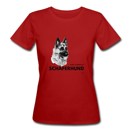 Home is where my Schäferhund is ! - Frauen Bio-T-Shirt