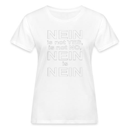 NEIN! - Women's Organic T-Shirt