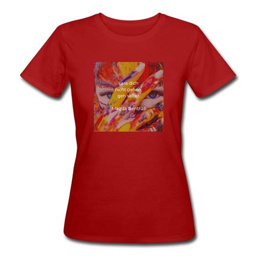 Geh selbst - Frauen Bio-T-Shirt