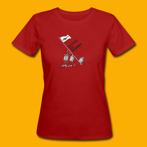 Dat Robot: Destroy War Light - Vrouwen Bio-T-shirt