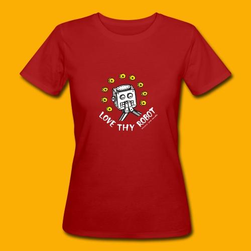 Dat Robot: Love Thy Robot Series Dark - Vrouwen Bio-T-shirt