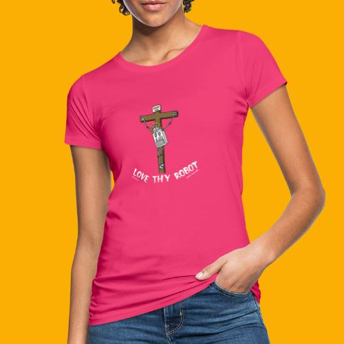 Dat Robot: Love Thy Robot Jesus Dark - Vrouwen Bio-T-shirt