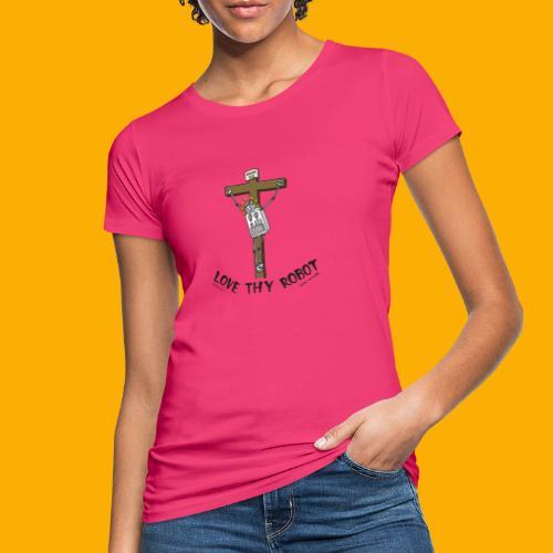 Dat Robot: Love Thy Robot Jesus Light - Vrouwen Bio-T-shirt