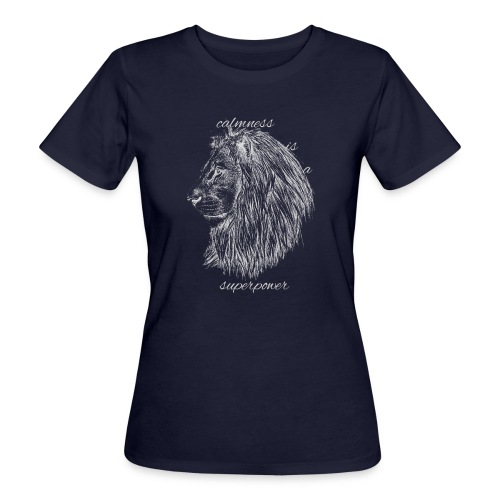 Calmness is a superpower - T-shirt ecologica da donna
