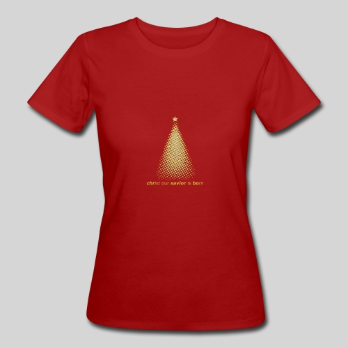Christus Jesus unser Erretter ist geboren - Frauen Bio-T-Shirt