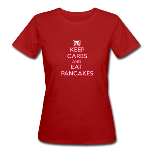 KEEP CARBS AND EAT PANCAKES - T-shirt ecologica da donna