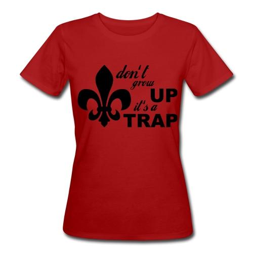 Don't grow up… Typo mit Lilie - Farbe frei wählbar - Frauen Bio-T-Shirt