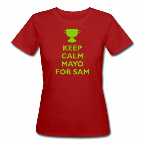 Keep Calm Mayo For Sam_ - Women's Organic T-Shirt