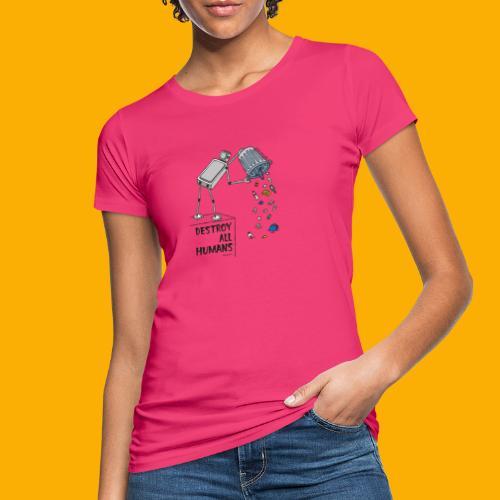 Dat Robot: Destruction By Pollution light - Vrouwen Bio-T-shirt