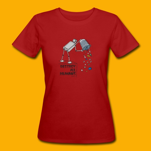 Dat Robot: Destruction By Pollution light - Vrouwen Bio-T-shirt