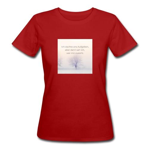 Niemals aufgeben - Frauen Bio-T-Shirt