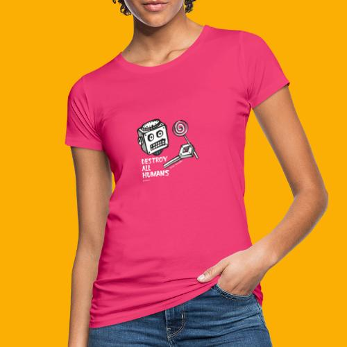 Dat Robot: Destroy Series Candy Dark - Vrouwen Bio-T-shirt